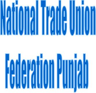 National Trade Union Federation Punjab demands Minimum Wage of 7000