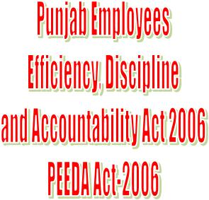 Punjab Employees Efficiency, Discipline and Accountability Act 2006 (PEEDA Act 2006)