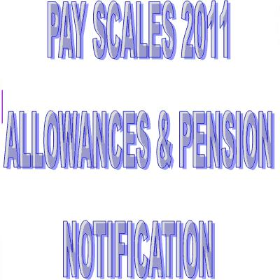 Notification of Revised Pay Scale 2011, Allowances and Pension