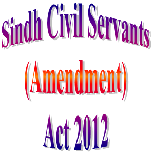 Sindh Civil Servants (Amendment) Ordinance/Act 2012