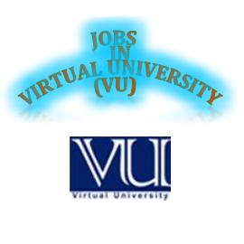Vacant Posts in Virtual University (VU) of Pakistan