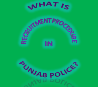 Recruitment Procedure in Punjab Police