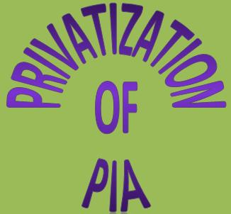 Privatisation of PIA