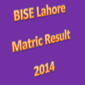 BISE Lahore Matric Result 2014