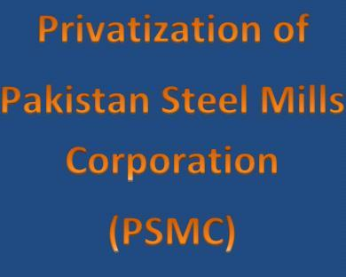 Privatisation of Pakistan Steel Mills Corporation (PSMC)