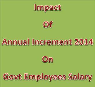 Govt Employees Pay Increase after Annual Increment 2014