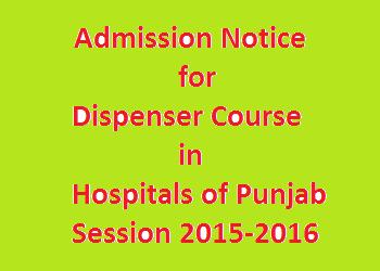 Dispenser Course Admission in Punjab Hospitals Session 2015-2016