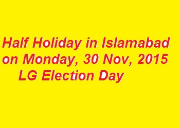 Half Holiday in Islamabad on Monday, LG Election Day
