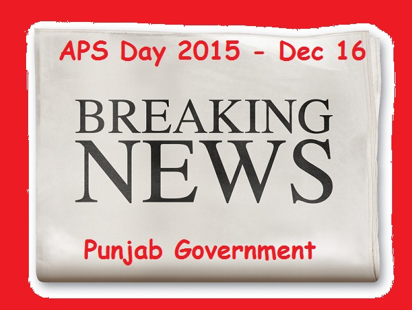Punjab Govt Holiday Notification on APS Day - Breaking News 16-12-2015