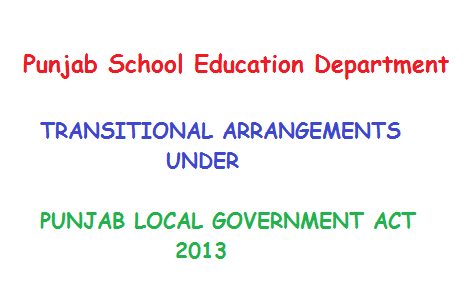 Punjab School Education Department Transitional Arrangement under Punjab Local Govt Act 2013