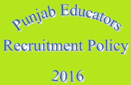Punjab Educators Recruitment Policy 2016 Released By School Education Department