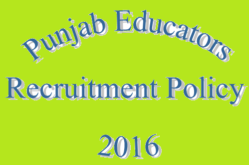 Punjab Educators Recruitment Policy 2016