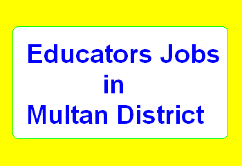 Educators Recruitment in Multan District Schools – Jobs Detail