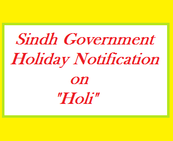 Sindh Notification of Holi Holiday on March 24, 2016 (Thursday)