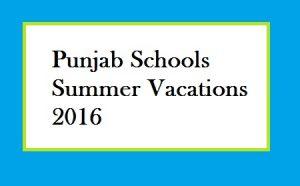 Punjab Schools Summer Vacation-Holidays 2016 | PAKWORKERS