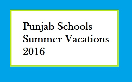 Punjab Schools Summer Vacation-Holidays 2016