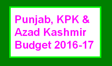 Punjab Budget on 13 June, KPK Budget 14 June 2016