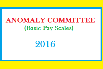 Anomaly Committee for Pay Scales 2016 Constituted by Finance Division