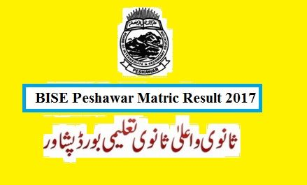 BISE Peshawar Board Matric/SSC Result 2017 Expected Date