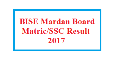 BISE Mardan Board Announced Matric/SSC Result Date 2017