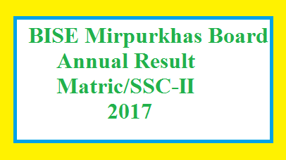 BISE Mirpurkhas Board Matric -SSC part 2 Result 2017