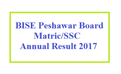 BISE Peshawar Board Announced SSC/Matric Result Date for 2017