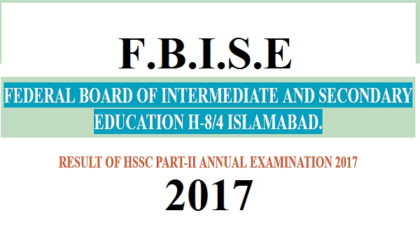 FBISE Federal Board Result Inter-HSSC-FA-FSc 2017