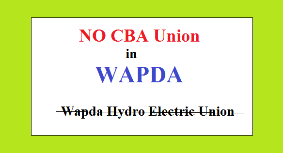 No CBA Union in WAPDA - NIRC Orders July 2017 - LHC Orders June 2017
