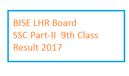 BISE Lahore Board 9th Class Result 2017 – SSC Part-I Position Holders
