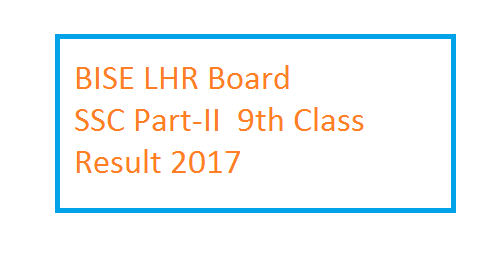 BISE LHR Board SSC Part-I 9th Class Result 2017