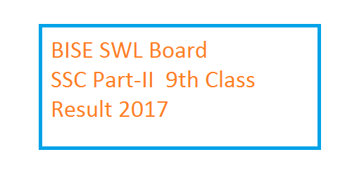 BISE SWL Board SSC Part-I 9th Class Result 2017