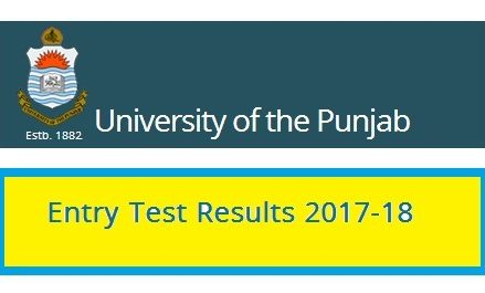 Punjab University Lahore Entry Test Results 2017-18