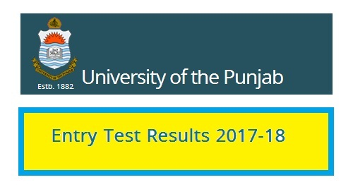 Punjab University Lahore Entry Test Results 2017-18 | PAKWORKERS