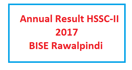 BISE RWP Board HSSC Inter Second year Result 2017 Online Today