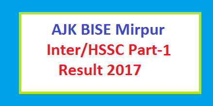 AJK BISE Mirpur Board Will Announce Intermediate Part I / Class 11 Annual Result on 12th October 2017