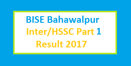 1st Year (FA FSc) Part I Result 2017 BISE Bahawalpur (Bwp) Board