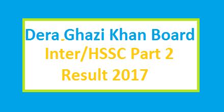 BISE Dera Ghazi Khan (DGK) Board Inter HSSC Part I Result 2017 Online and Toppers List