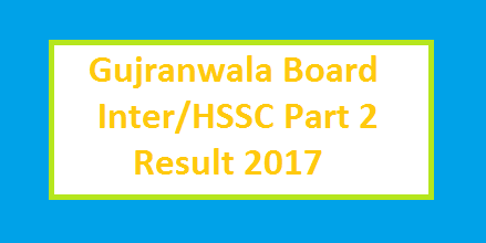 BISE Gujranwala Board FA/FSC (First Year) Result 2017