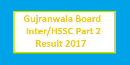 BISE Gujranwala (Grw) Board Inter HSSC Part I Result 2017 Online and Toppers List