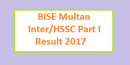 BISE Multan Board HSSC / Inter Part-I Result 2017