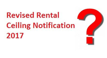 News About Revised Rental Ceiling and Hiring of Residential Accommodation Notification 2017 and Previous Circular 2014