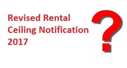 Revised Rental Ceiling Notification 2017