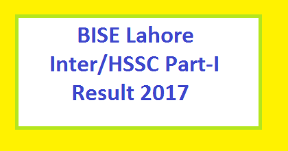 Lahore Board Top Position Holders and Result FA/FSc/Inter/HSSC Part-I 2017