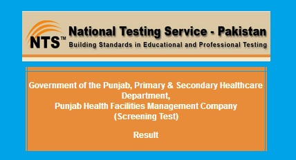 NTS Announced Test Result Primary and Secondary Healthcare Department Punjab Health Facilities Management Company