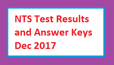 NTS Test Result Answer Keys Dec 2017 – CAA and Lasbela University Uthal