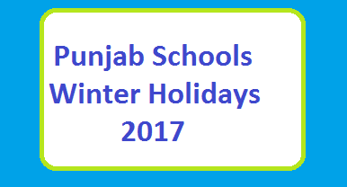 Punjab Winter Holidays Notification 2017 Online - Vacation for Private and Govt Schools