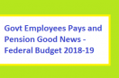 Budget 2018-2019, Federal Govt will Increase Salary and Pension 15-20 Percent