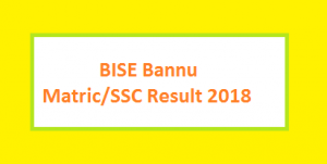 BISE Bannu Matric SSC Part I, II, Class 9th, Class 10 Result 2018 Online