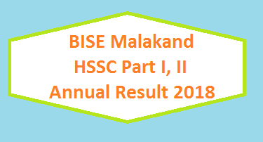 BISE Malakand HSSC Part I, II Annual Result 2018 - FA FSC Intermediate Online Board
