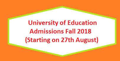 Admissions Fall 2018 in University of Education will start on 27th August